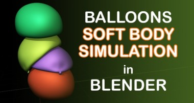Soft Body Balloons Simulation – Blender Tutorial