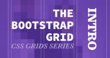 Bootstrap Grid – CSS Grids Series (Intro)