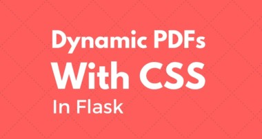 Generating Dynamic PDFs With CSS In Flask – Bootstrap Example