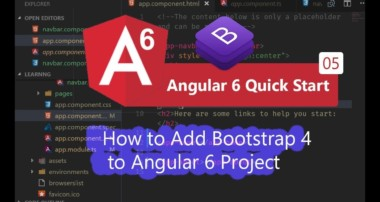 05 – How to Add Bootstrap 4 to Angular 6 Project.