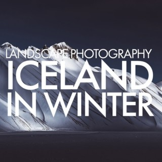 Iceland in Winter – Landscape Photography
