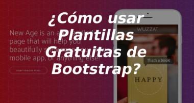 Bootstrap | ¿Cómo usar Plantillas Gratuitas de Bootstrap 4?
