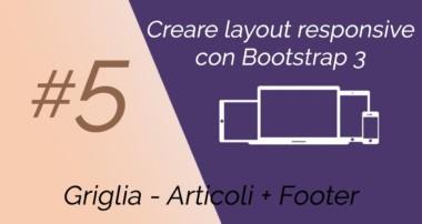 Creare Layout Responsive con Bootstrap 3 #5 – Grid (Articoli) + Footer