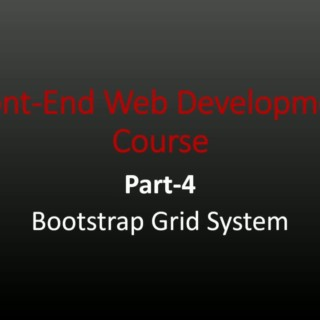 Part 4 Bootstrap Grid System ( Front – End web development Course)