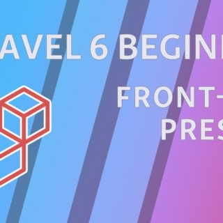 Laravel 6 Beginner – e16 – Front End Presets (Bootstrap)