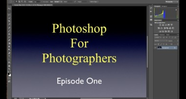 Photoshop For Photographers – Episode 1: Introduction