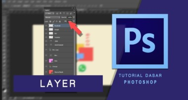 Tutorial Dasar Photoshop CS6 – Fungsi Layer dan Fitur Panel Layer