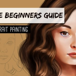 ULTIMATE BEGINNERS GUIDE – Digital Portrait Painting